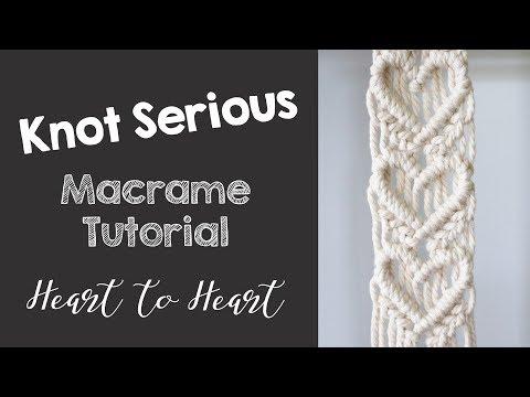 DIY Macrame Tutorial No. 22   Heart to Heart