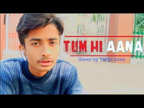 tum-hi-aana-ll-marjaavan-ll-jubin-nautiyal-ll-cover-by-tahir-khan-ll