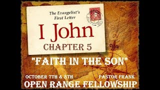 John's First Letter, Ch 5: Faith In The Son