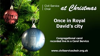 Once in Royal David's City (with congregation) - Civil Service Choir at Christmas