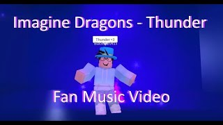 Imagine Dragons - Thunder - Short Friends/Fans Roblox Music Vidéo