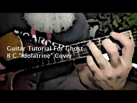 "Guitar Tutorial For Ghost B C ""Idolatrine"" Cover"