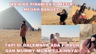 MAIN KE PIRAMIDA DI MESIR ! SAMPE SPEECHLESS SANGKING MEGAHNYA! | Felicya Angellista