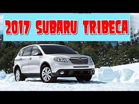2017 Subaru Tribeca Redesign Interior And Exterior Youtube