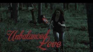 """Unbalanced Love"" (A Short Horror Film)"