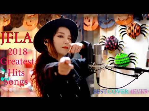 Jfla 2018  Best Songs Cover Collection ✔ Greatest Hits  Allbum Of Jfla