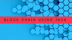 Let's create custom BlockChain in Java | Create Block Chain Technology in Java