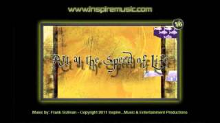 Art At The Speed Of Life - www.inspiremusic.com