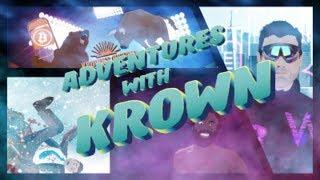 Adventures With Krown - July 29th (Weekly Recap Series)