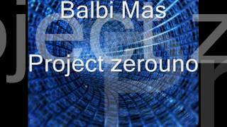 Download Balbi Mas - Project zerouno MP3 song and Music Video