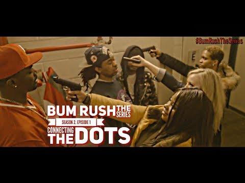 BUM RUSH S2 - EP 1 -