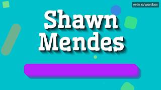 SHAWN MENDES HOW TO PRONOUNCE IT
