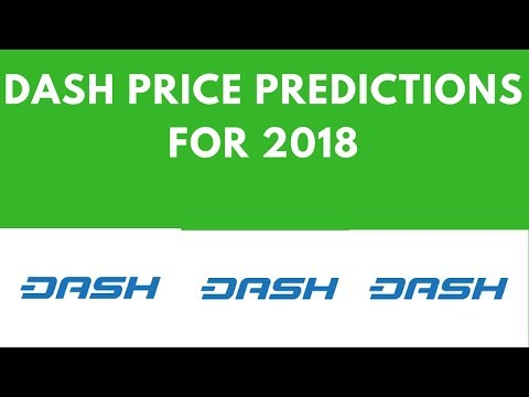 DASH Cryptocurrency Price Predictions For 2018