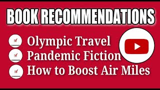 Book Recommendations, Travel to Olympics  Pandemic Thiller, How to Interview Travel for Free