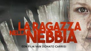 LA RAGAZZA NELLA NEBBIA - Officiële NL trailer