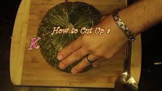 How To Cut Up A Kabocha Squash (or Other Winter Squash Including Pumpkin Or Calabaza)