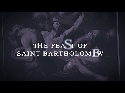 Saint of the Day — Bartholomew — August 24th