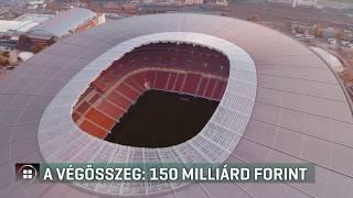 150 milliárd forintba került az új Puskás Ferenc Stadion építése 19-11-11