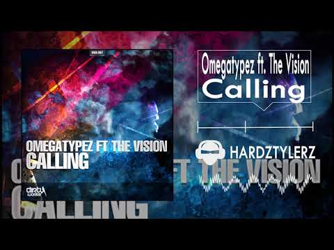 Omegatypez ft. The Vision - Calling (60fps) (HQ)
