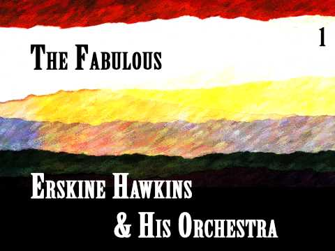 Erskine Hawkins - Who's beating my time
