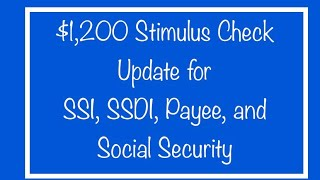 $1,200 Stimulus Check for Social Security, SSDI, SSI, Direct Express – Monday, July 6th Update