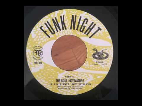 "The Soul Motivators ""It Ain't Fair, But It's Fun"" Funk Night Records 45 (FNR-070A)"