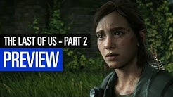 The Last of Us: Part 2 | PREVIEW | Erstmals selbst gespielt!