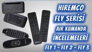 Hiremco Fly Serisi Air Kumanda İncelemeleri / Fly 1 - Fly 2 - Fly. 3