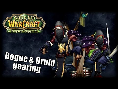 WoW Burning Crusade - Gearing Up Your Rogue & Feral Druid