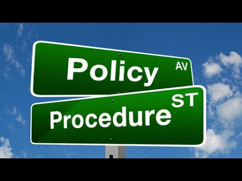 Policy and procedures. Let's look at the difference between policy and common practice.