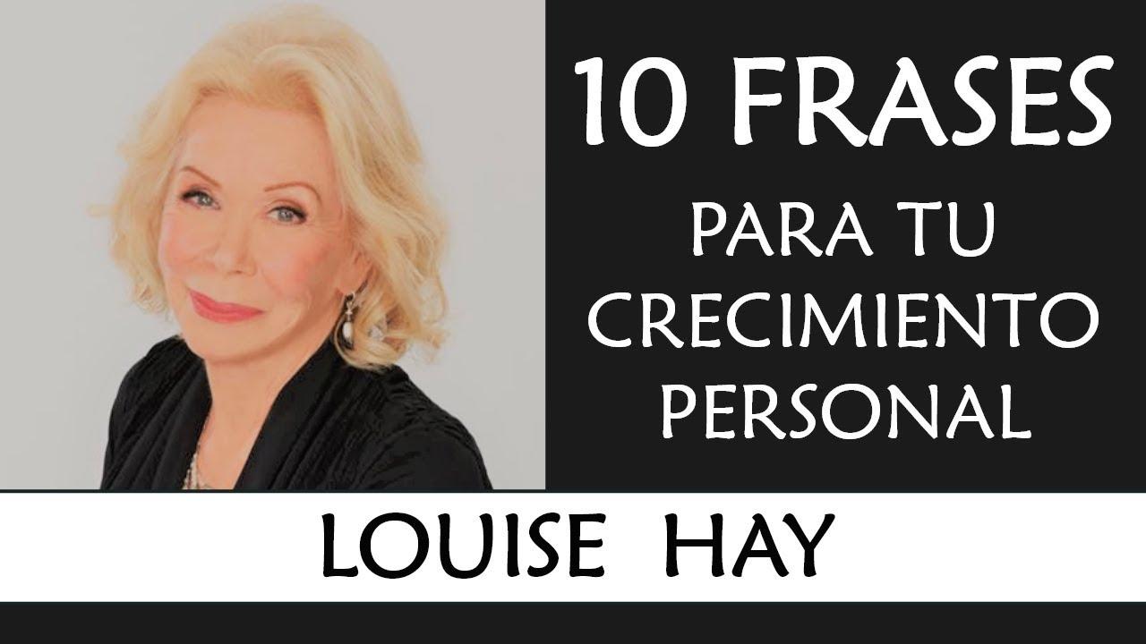 10 Frases De Louise Hay Imprescindibles En Tu Crecimiento Personal