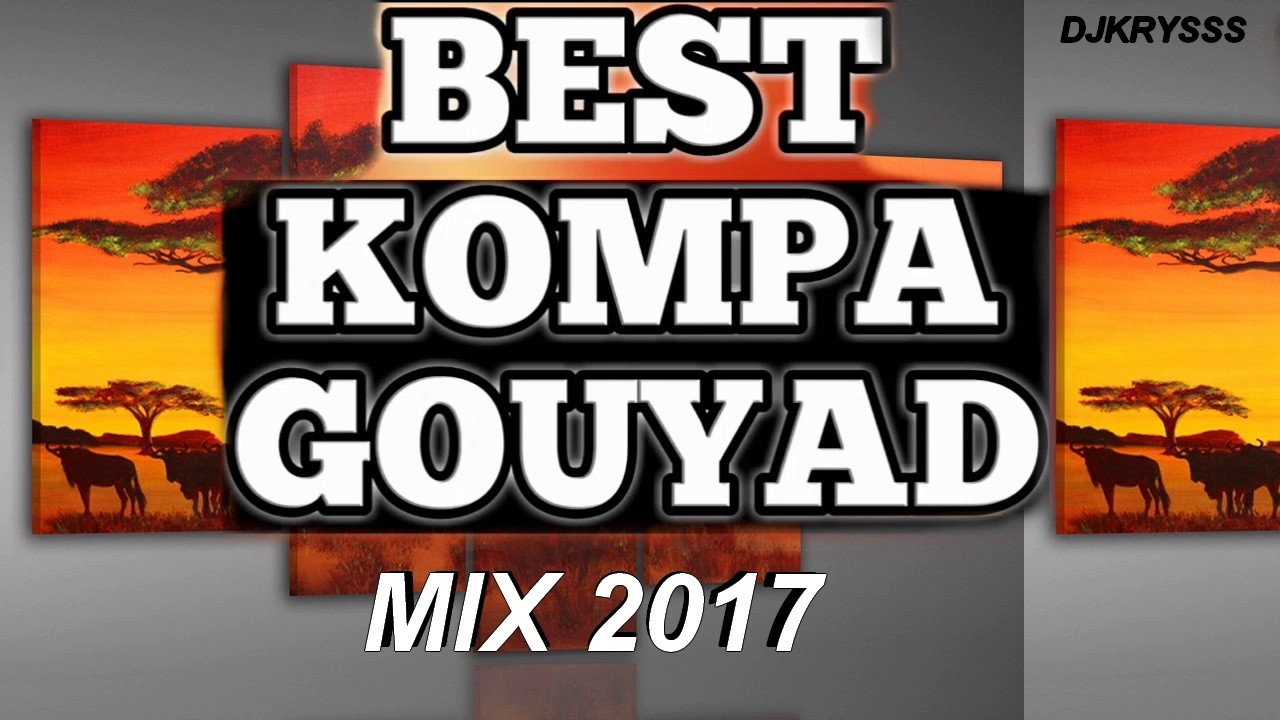 best kompa gouyad mix djkrysss 2017 youtube. Black Bedroom Furniture Sets. Home Design Ideas
