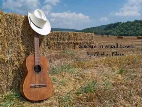 Famous in small town - Shelton Blake