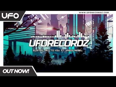 Elster - All To You Ft. Jason Rebel [UFO Recordz]