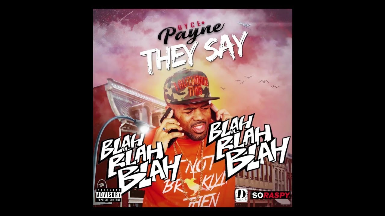 dyce-payne-they-say-producedbyroc-offical-music-video