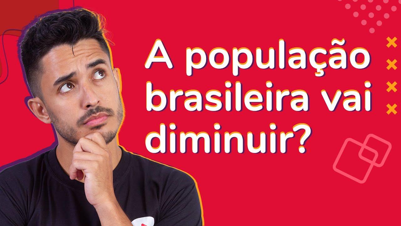 A população brasileira vai diminuir? | ProEnem