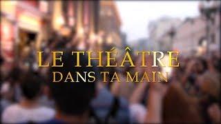 Le théâtre dans ta main