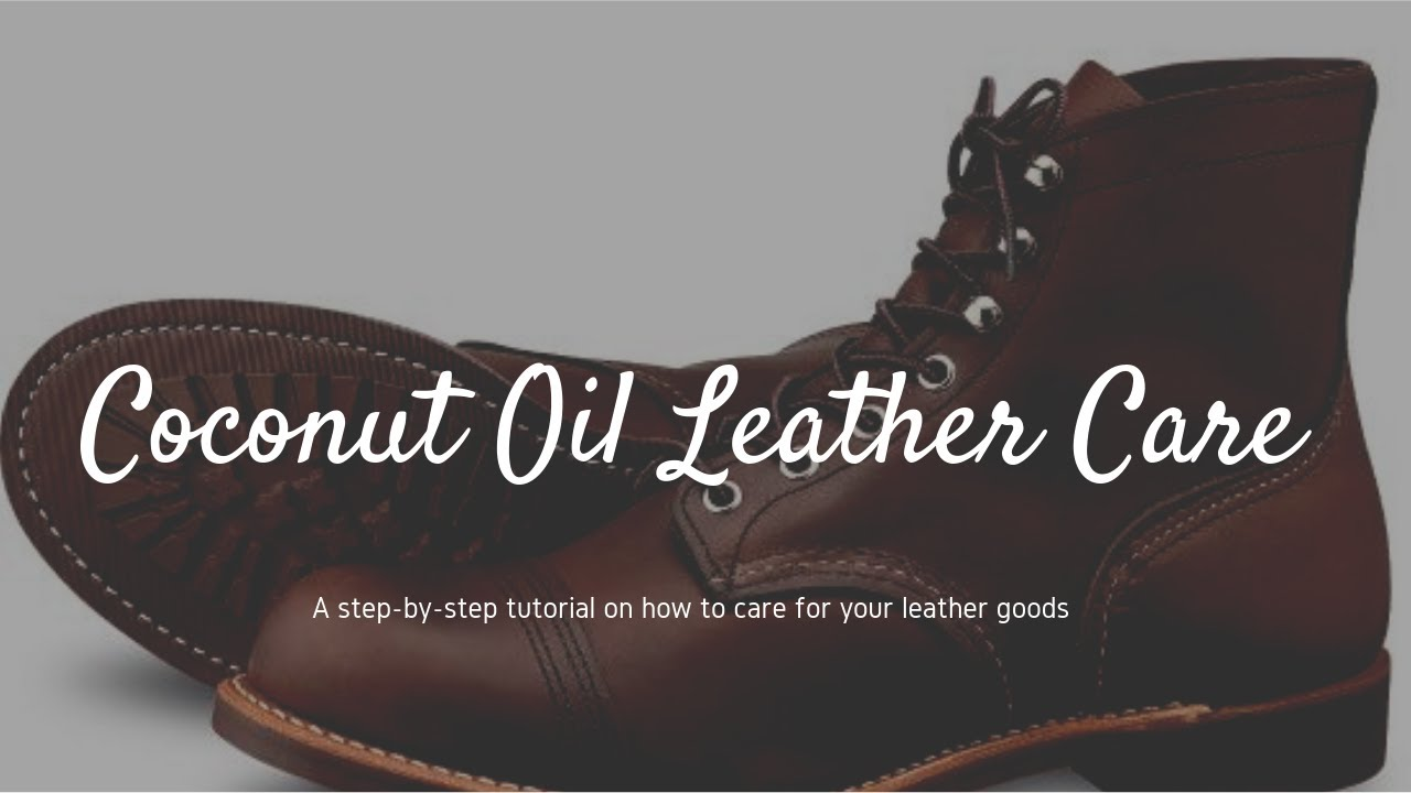 How To Clean And Condition Leather Natural Coconut Oil Care