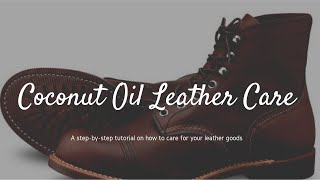 How to Clean and Condition Leather - Natural Coconut Oil Leather Care