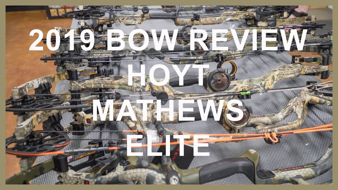 2019 HOYT, MATHEWS, AND ELITE BOW REVIEW
