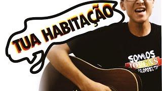 TUA HABITAÇÃO (Anderson Dantas) - JP. Teixeira