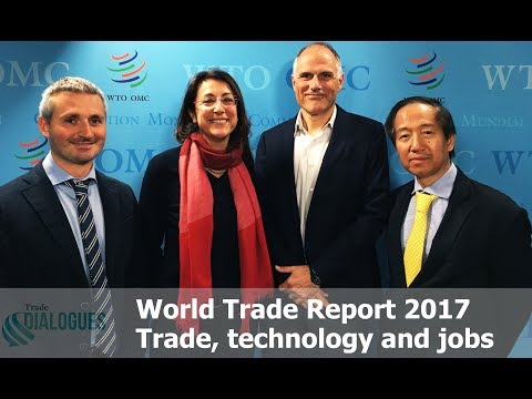 Trade Dialogues: World Trade Report 2017 - Trade, technology and jobs (full lecture)