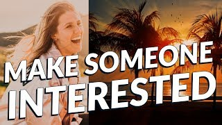 MAKE SOMEONE INTERESTED - Law of attraction