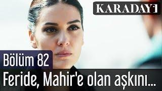 Karadayı 82.Bölüm | Feride, Mahir'e olan aşkını başladığı yerde bitirir