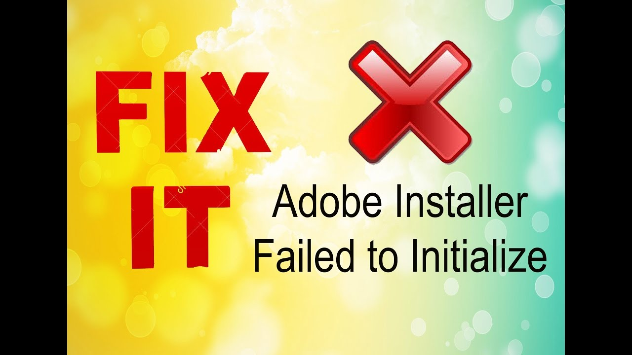 Installer Failed To Initialize  Please Download Adobe Support Advisor To  Detect The Problem FIX 2016