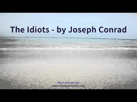 The Idiots   by Joseph Conrad