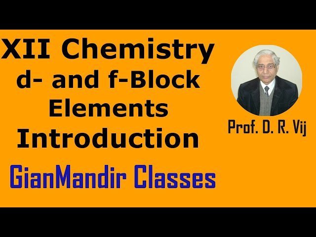 XII Chemistry | d- and f- Block Elements | Introduction by Gourav Sir