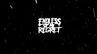 ENDLESS OF MY REGRET - DARKENED WORLD
