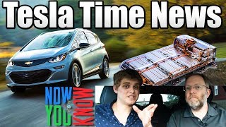Tesla Time News - Chevy Bolt Battery Issue and more!