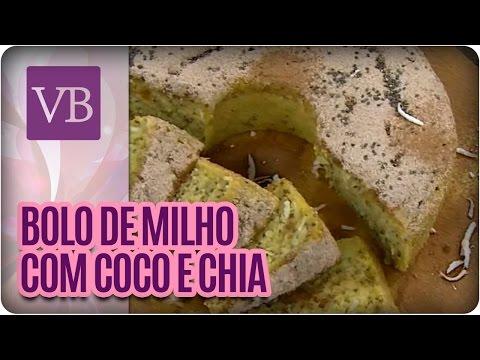 Bolo de Milho com Coco e Chia - Você Bonita (09/06/16)